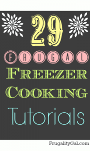 29 Frugal Freezer Cooking Tutorials @frugalitygal