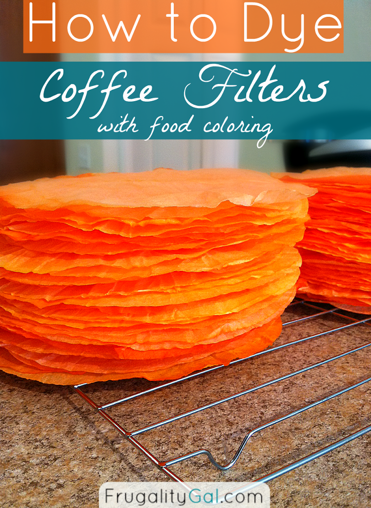 How to Dye Coffee Filters with Food Coloring - Frugal Fall Decor Ideas
