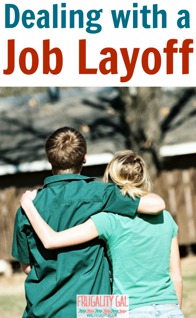 Dealing with a job layoff. Our job layoff story. | www.FrugalityGal.com
