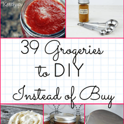 39 Grocery Items to DIY Instead of Buy