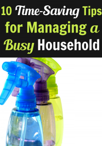 10 Time-Saving Tips to Help you Manage your Household When You're Busy