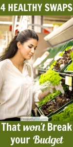 Frugal Living : 4 healthy food swaps that won't impact your grocery budget.