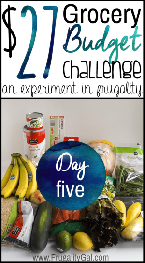 $27 grocery budget challenge series. An experiment in stretching an incredibly tight grocery budget.   Day five of the seven day challenge.
