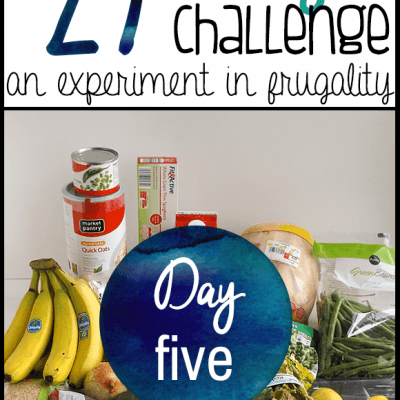 Day Five | $27 Grocery Budget Challenge