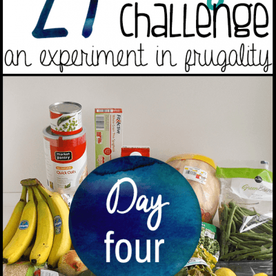 Day Four | $27 Grocery Budget Challenge