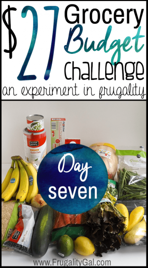 $27 grocery budget challenge series. An experiment in stretching an incredibly tight grocery budget. | Day seven of the seven day challenge.