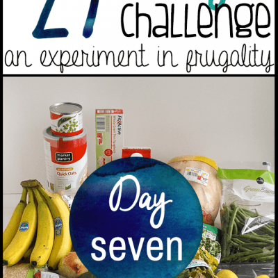 Day Seven | $27 Grocery Budget Challenge