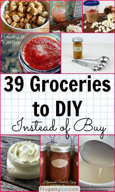 Frugal Living : 39 Groceries to DIY Instead of Buy