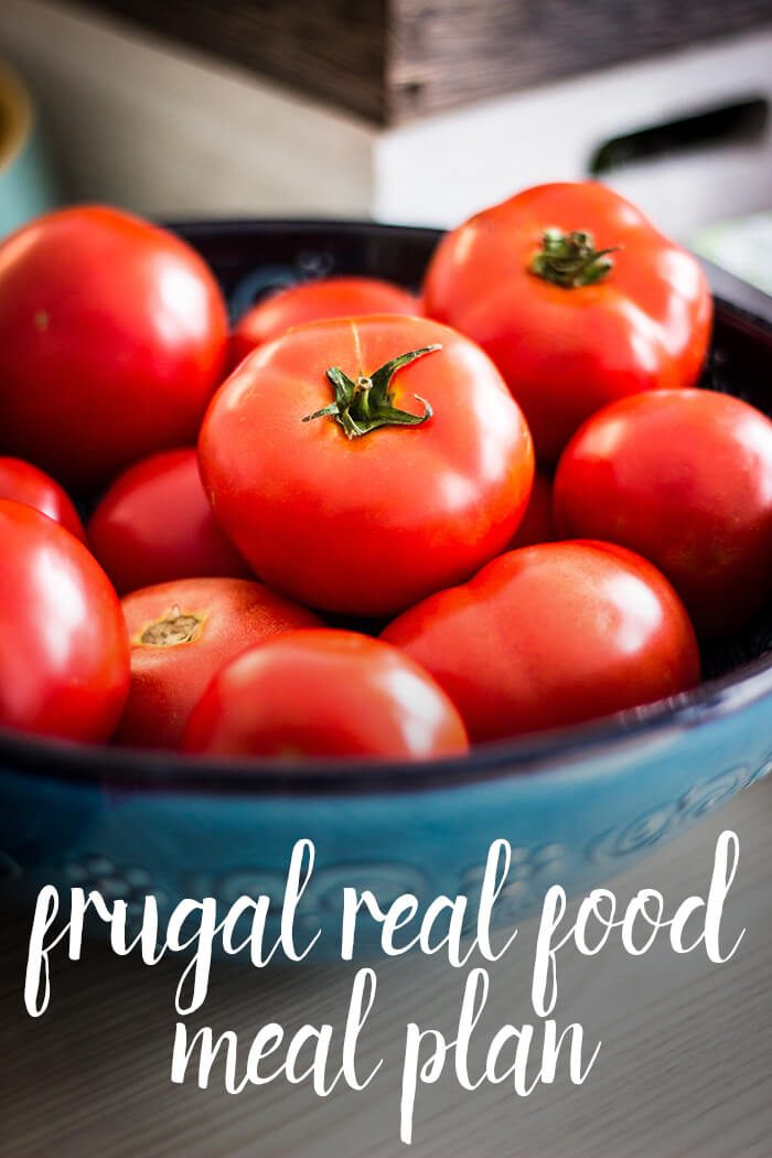 Meal Planning : Eating healthy foods on a budget using a frugal real food meal plan.