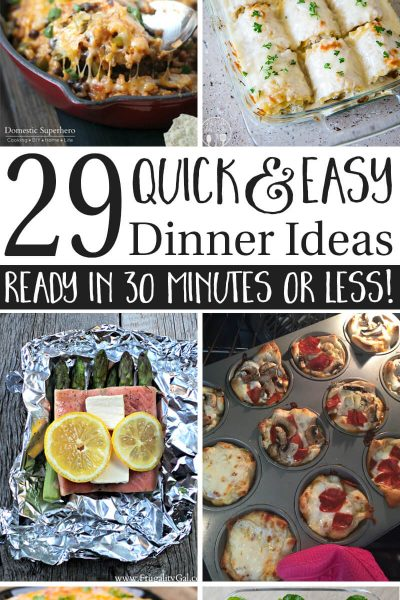 Quick and Easy 30 Minute Meal Ideas