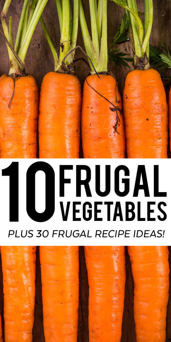 Looking to add more veggies to your grocery list on a budget? Here are 10 inexpensive vegetables to put in your cart and 30 frugal recipes for working them into your meal plan!