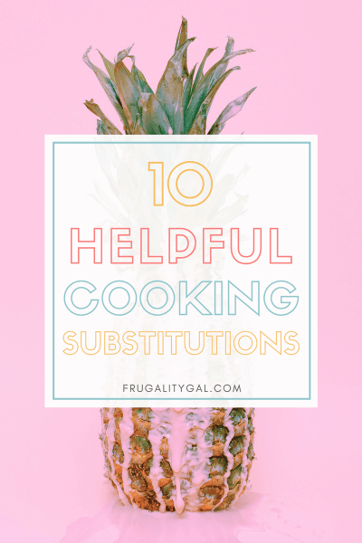 10 Useful Cooking Substitutions