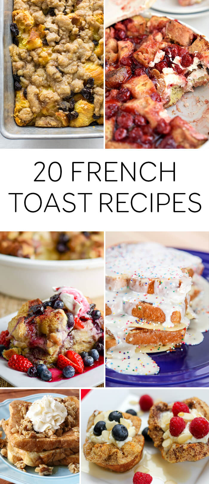 Not your average french toast - 20 fun french toast recipe ideas! Creme Brulée, Cheesecake and Cake Batter French Toast, anyone?