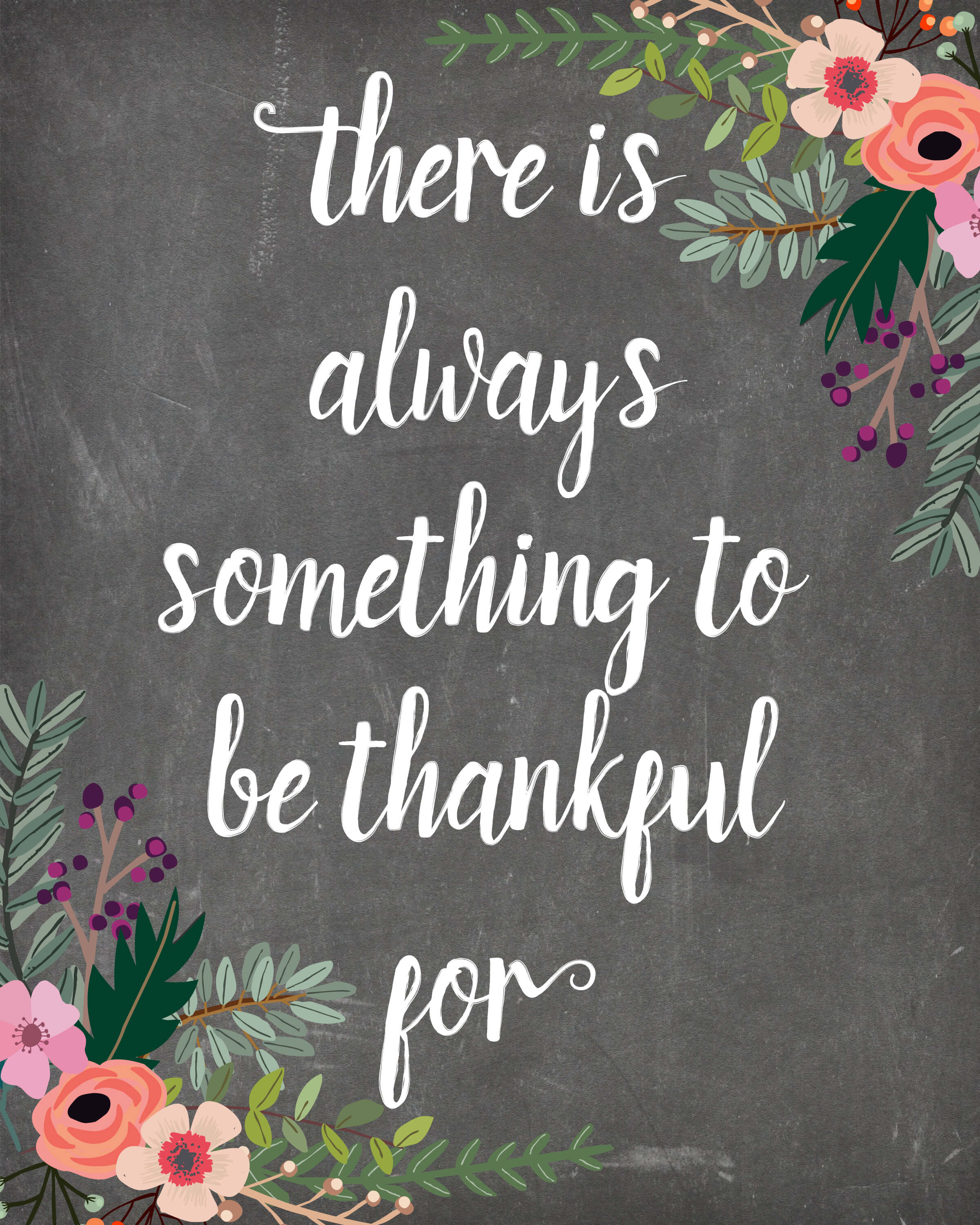thanksgiving quote free printable there s always something to be