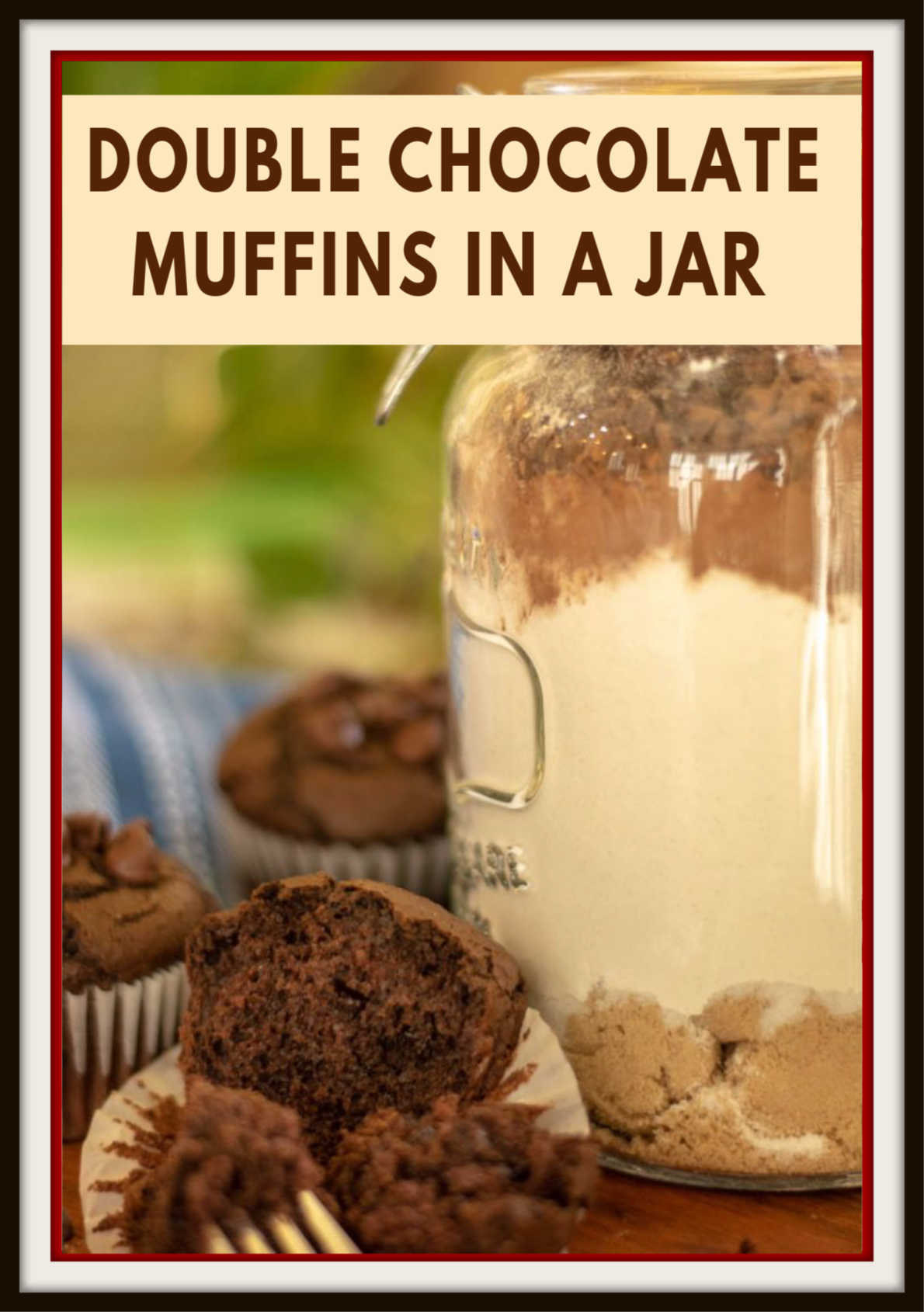 A Perfect Holiday Gift. Double Chocolate Muffins in a Jar includes pre-measured ingredients and make a phenomenal and thoughtful gift! #muffins #chocolate #giftinajar #MuffinsinaJar