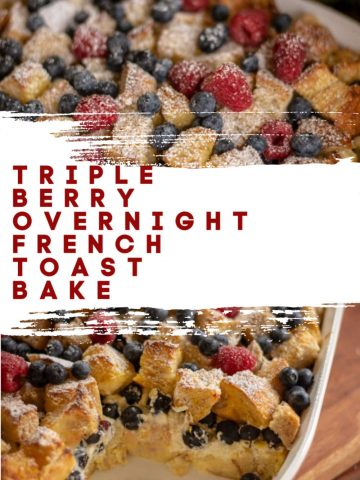 Triple Berry Overnight French Toast Bake is a fun make-ahead breakfast dish with a hint of sweetness. This no-sugar-added breakfast will have you coming back for seconds! #Christmas #FrenchToast #FrenchToastBake #Breakfast