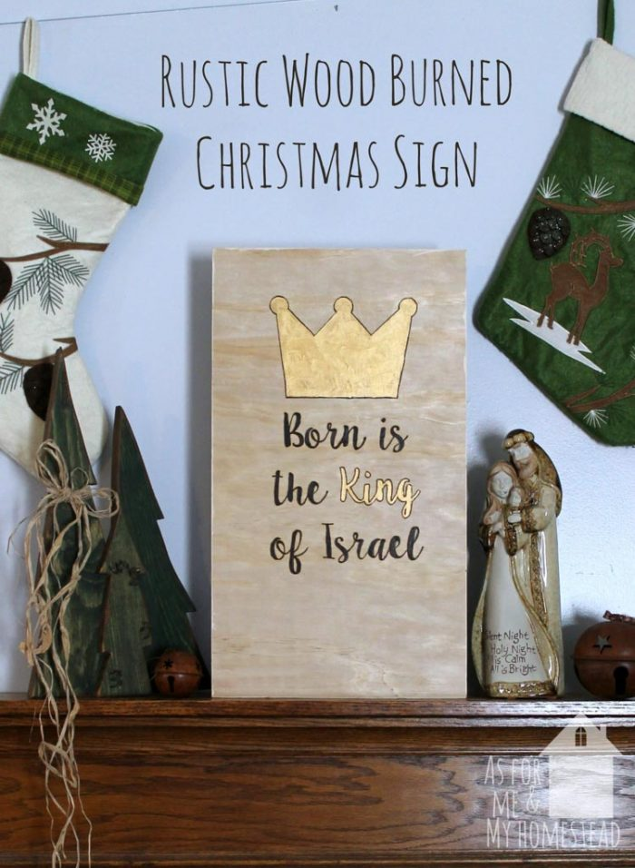 Born is the King of Israel wood burned sign on a mantle