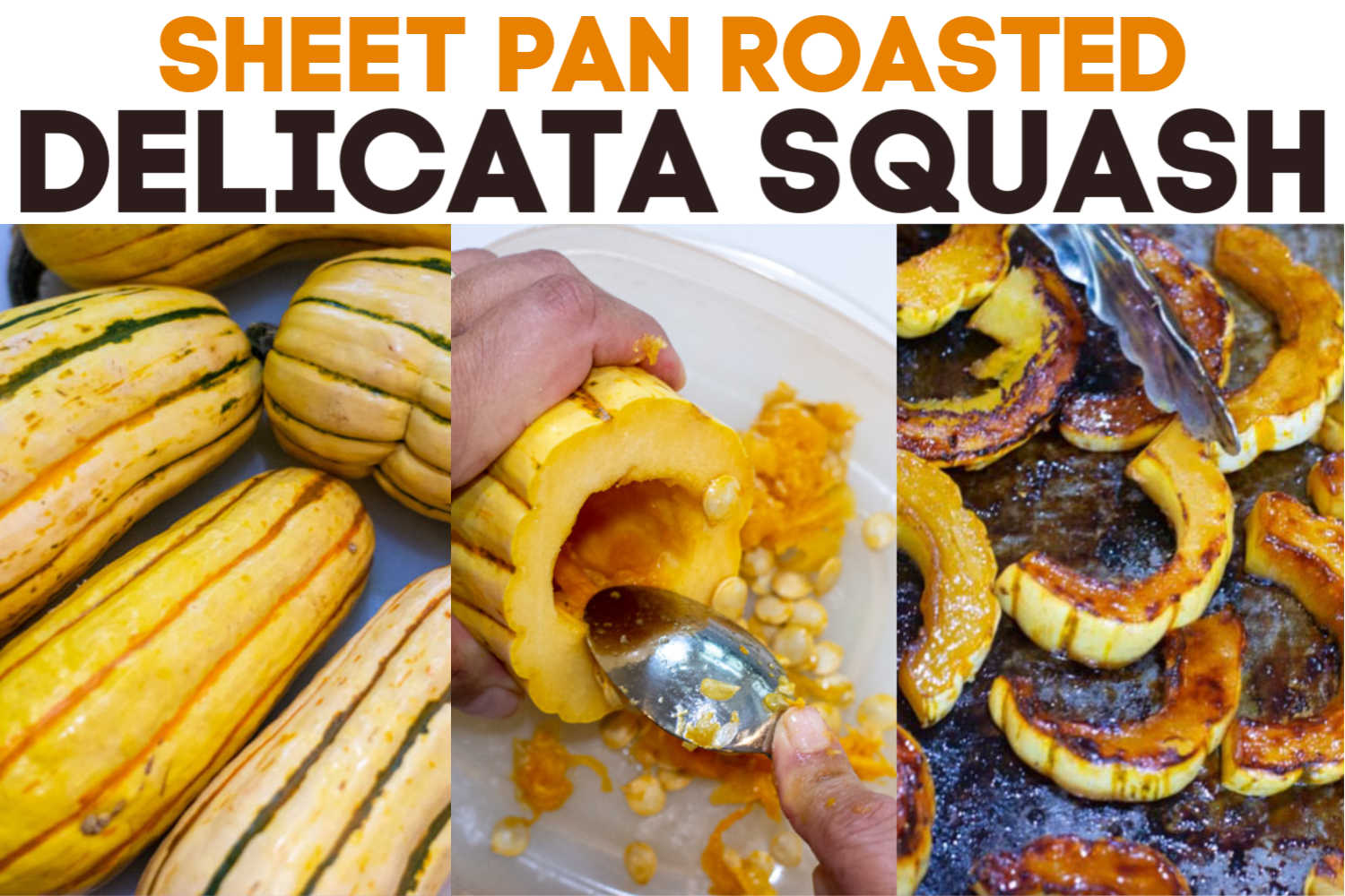 Three images showing the whole squash, scooping out the seeds and the roasted delicate squash rings