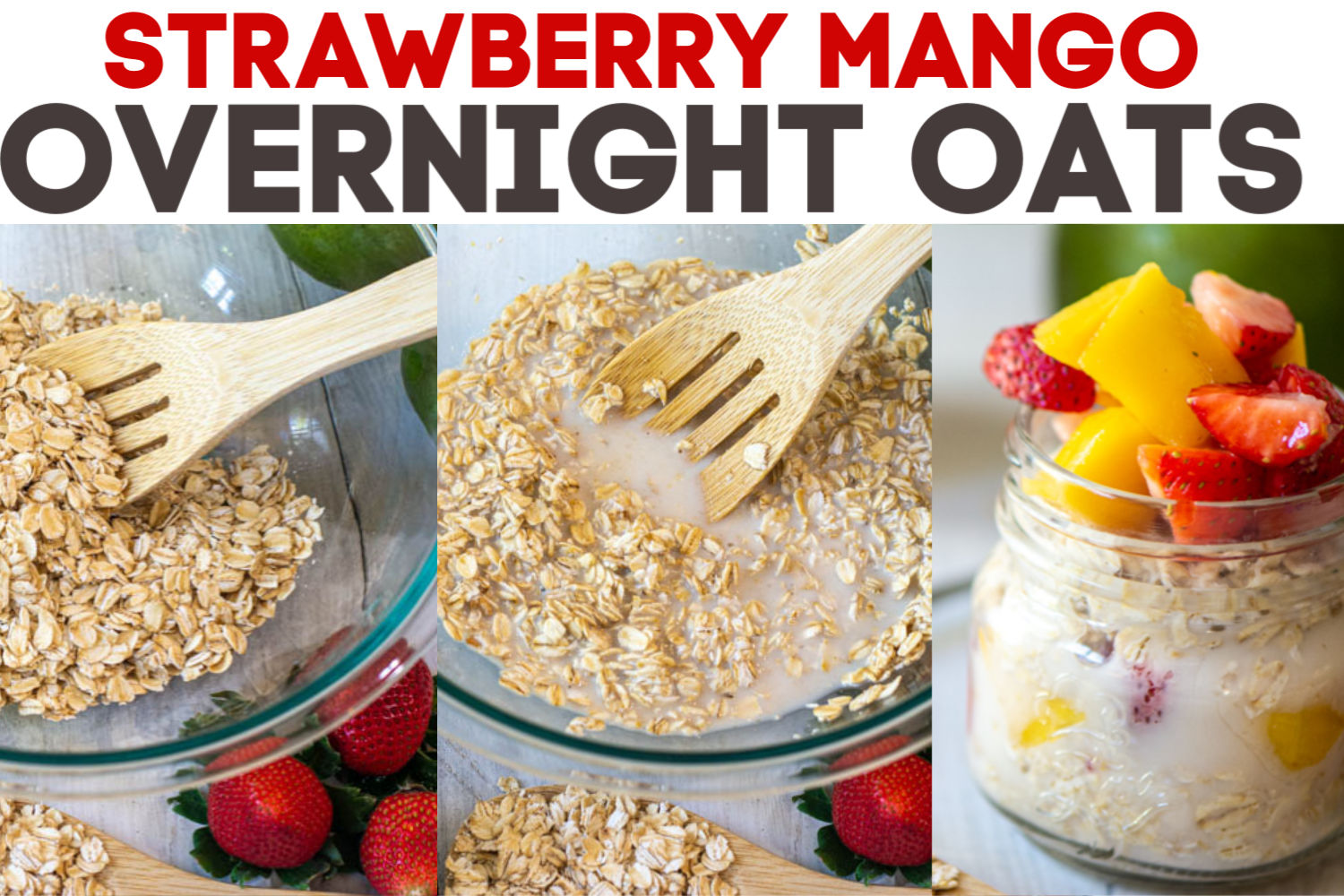 Three simple steps to make strawberry mango overnight oats