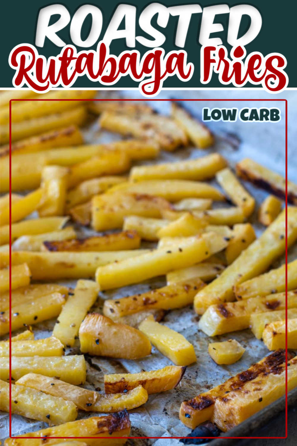 Healthy Sheet Pan Roasted Rutabaga Fries are much more flavorful than potatoes and perfect for low-carb and keto diets. If you haven\'t tried these, give them a go - you\'ll be amazed at the flavor!