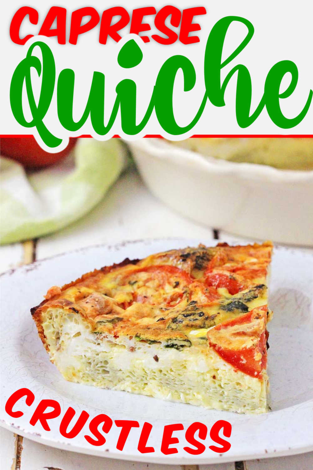 The Secret to a Perfect Crustless Quiche! Crustless Caprese Quiche Recipe