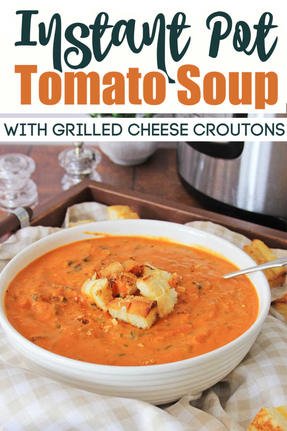 Easy Steps to the Most Delicious Instant Pot Tomato Florentine Soup to Make Tonight