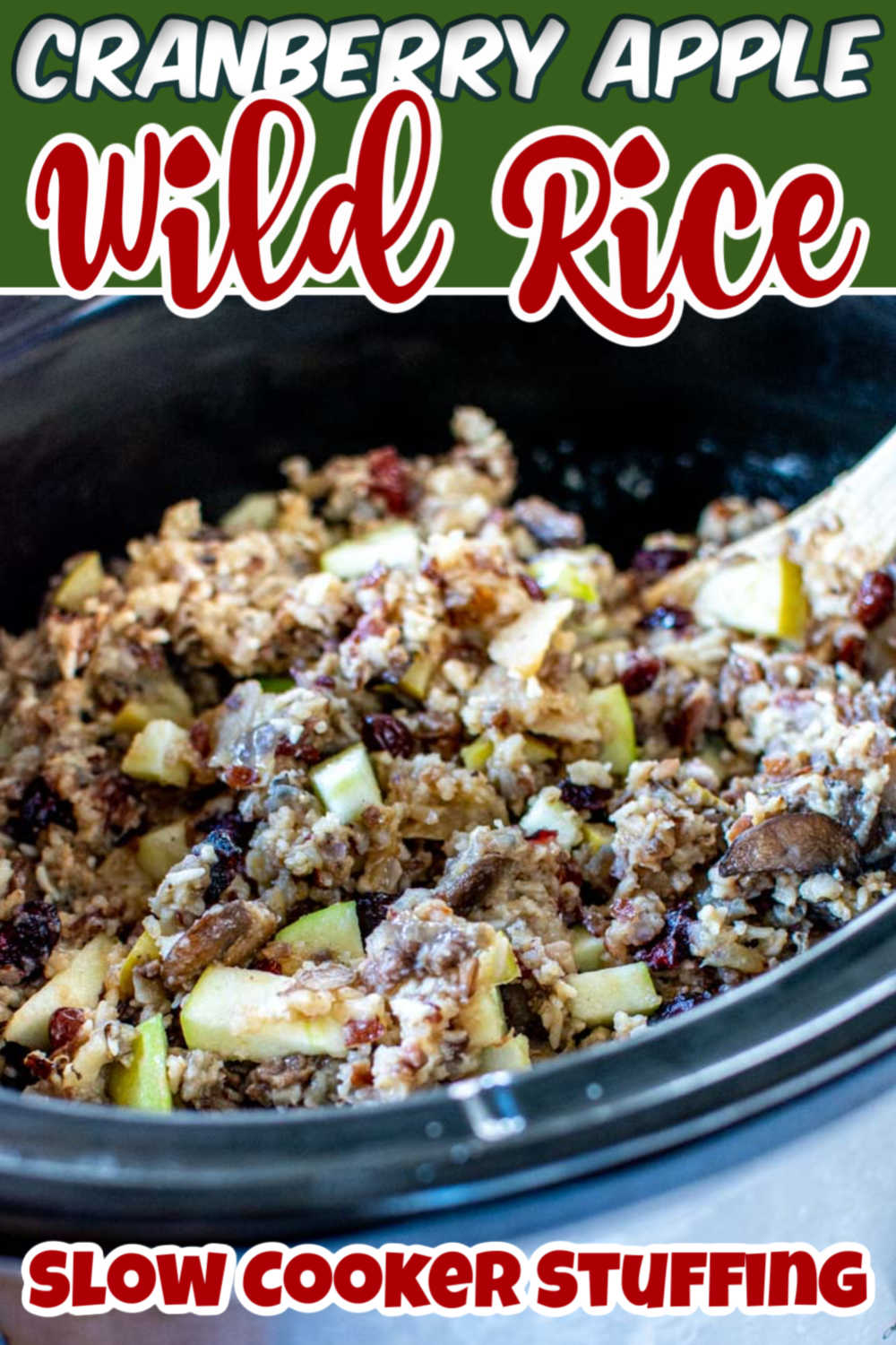 Slow cooker cranberry, apple, sausage wild rice stuffing recipe for fun and easy dump and go cooking. This is a delicious side dish that is packed with flavor! #stuffing #wildrice #cranberries