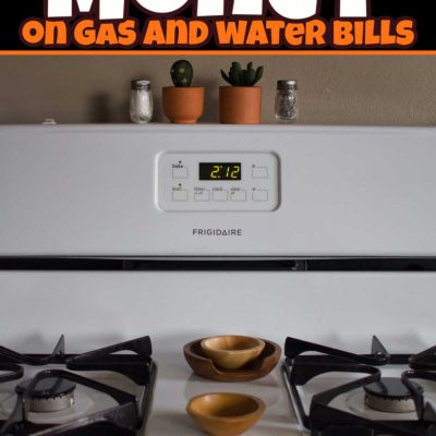How to Save Money on Gas and Water Bills