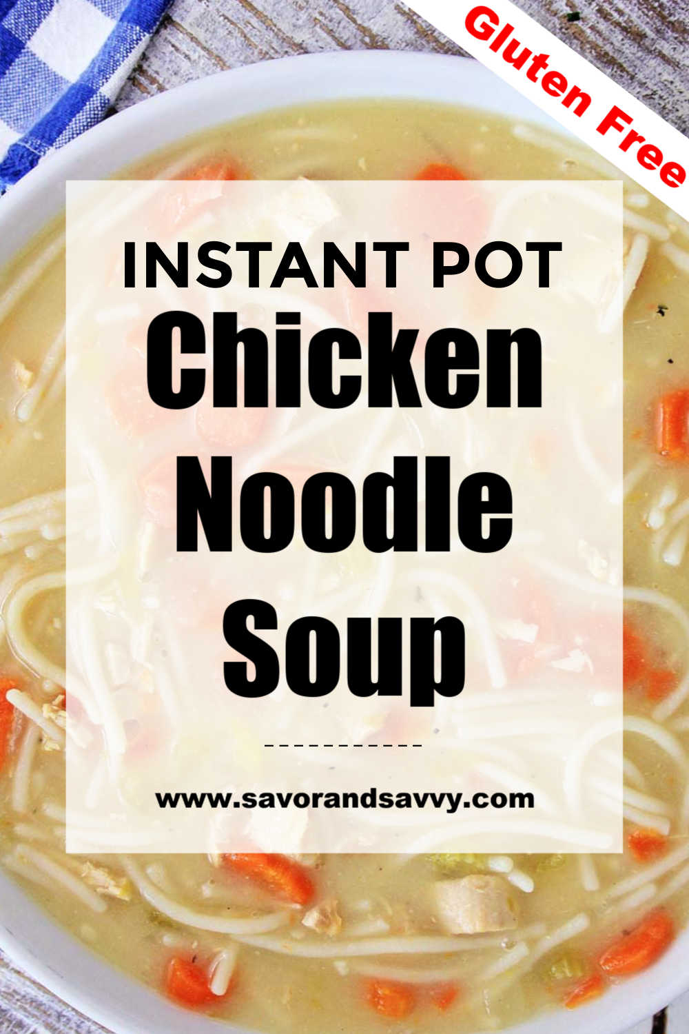 Gluten Free Chicken Noodle Soup made in the Instant Pot! This is a perfect freezer meal as well with free printable labels for the freezer bags! #freezermeal #instantpot #glutenfree #chickennoodlesoup