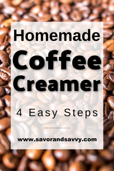 Coffee beans in the background with text overlay showing homemade coffee creamer
