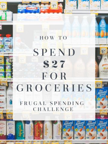 How to spend $27 for a week's worth of meals - Frugal spending challenge