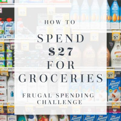 The $27/Week Grocery Budget Challenge