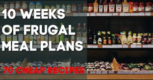 grocery store shelves with text overlay of 10 weeks for frugal meal planning