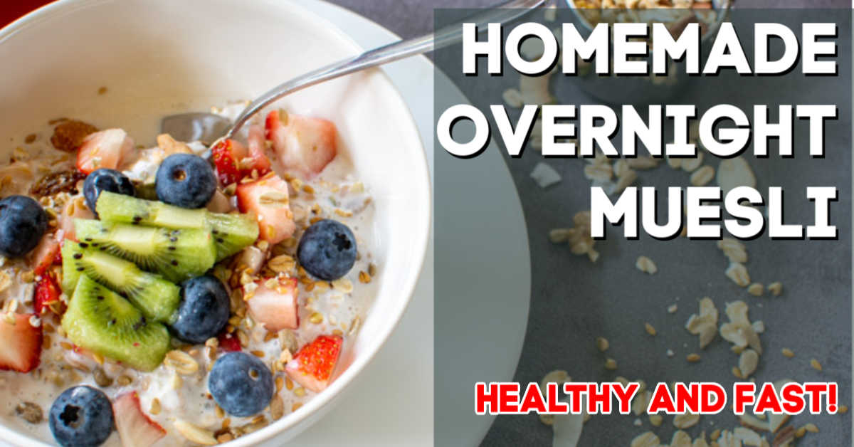Homemade Overnight Muesli | Healthy