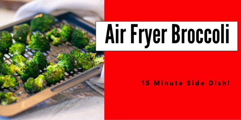 tray with roast broccoli from the air fryer and a text box