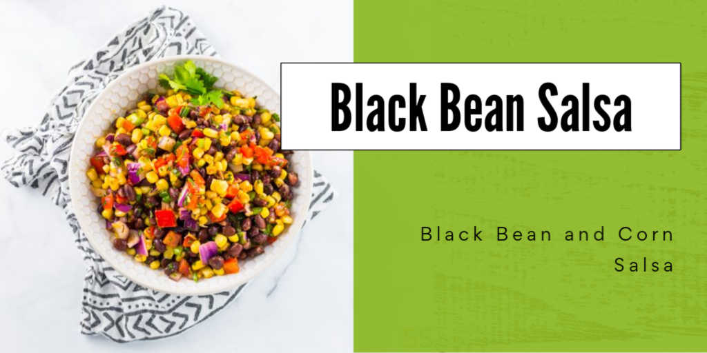 Bowl of black bean and corn salsa on a white table with text box stating the recipe