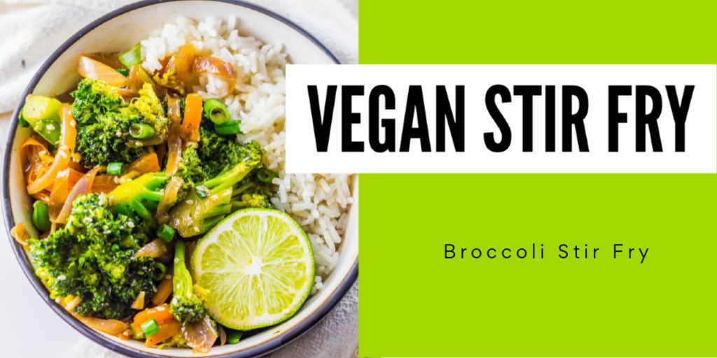 Bowl of vegan broccoli stir dry with rice and a lime and a bright green text box