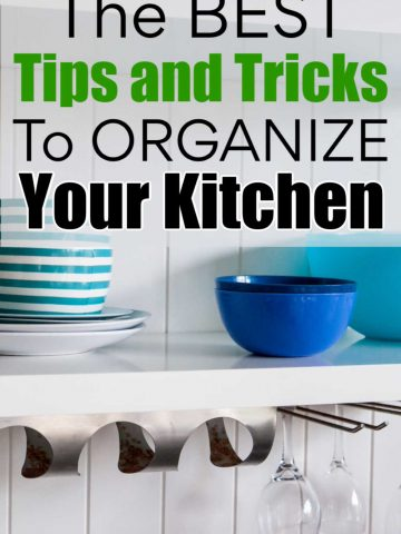 organized kitchen shelf with text that reads the best tips and tricks to organize your kitchen
