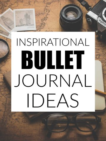 inspirational items on a map with a text overlay on bullet journal ideas