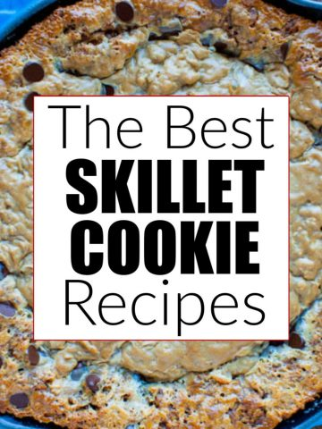 large skillet cookie image with a text box for the best skillet cookie recipes