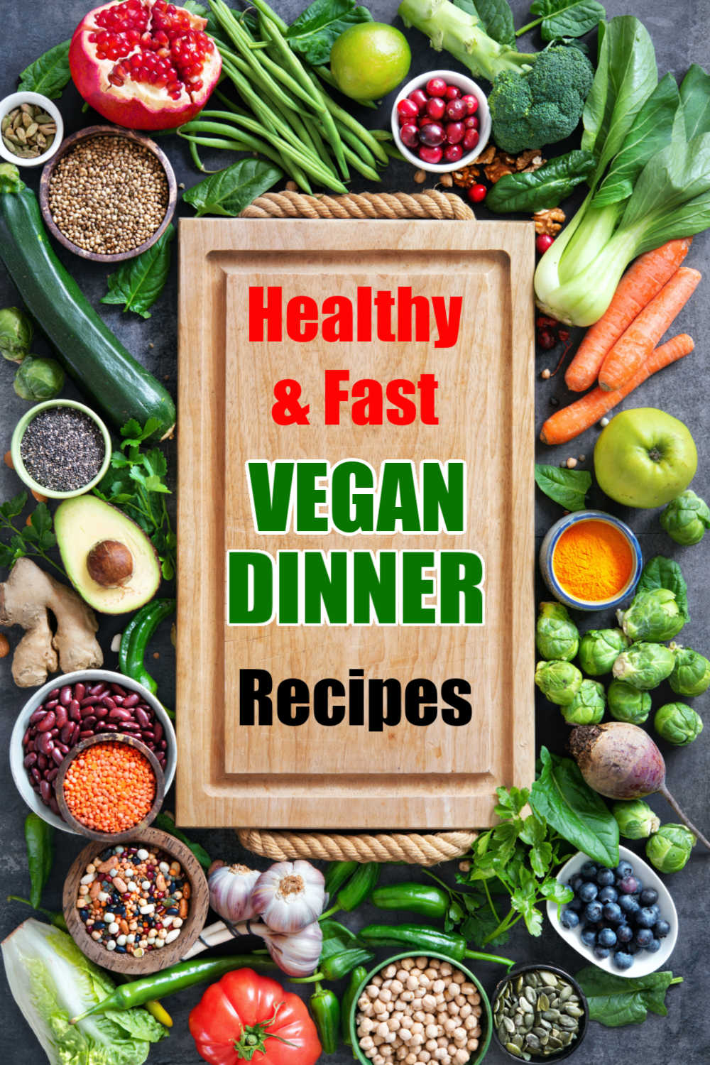 The Best Vegan Dinner Recipes - Eat Healthy and Be Creative!