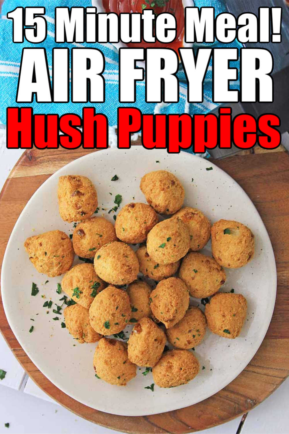 Air Fryer Hush Puppies {WW 10 Green, 9 Blue, 9 Purple, Vegetarian}