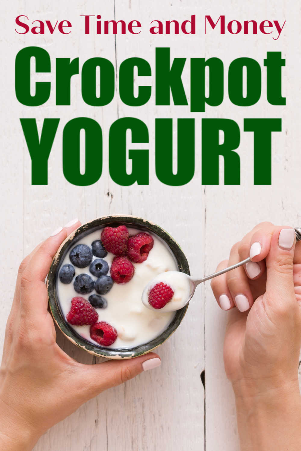 Save Money with this Delicious Homemade Crockpot Yogurt Recipe