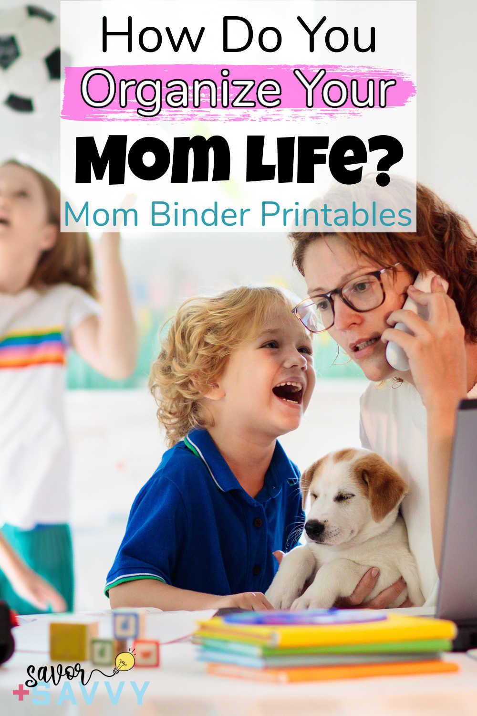 Eight Tips to Be an Organized Mom {Mom Binder Printable}