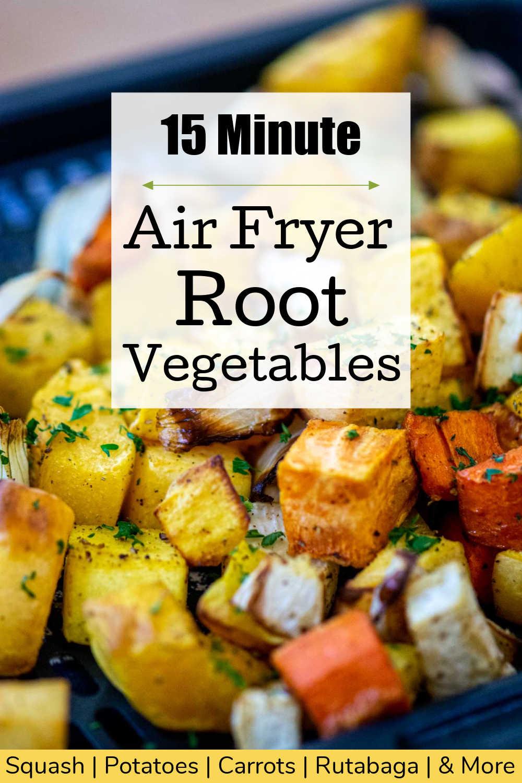 Air Fryer Roasted Root Vegetables {15 Minutes}