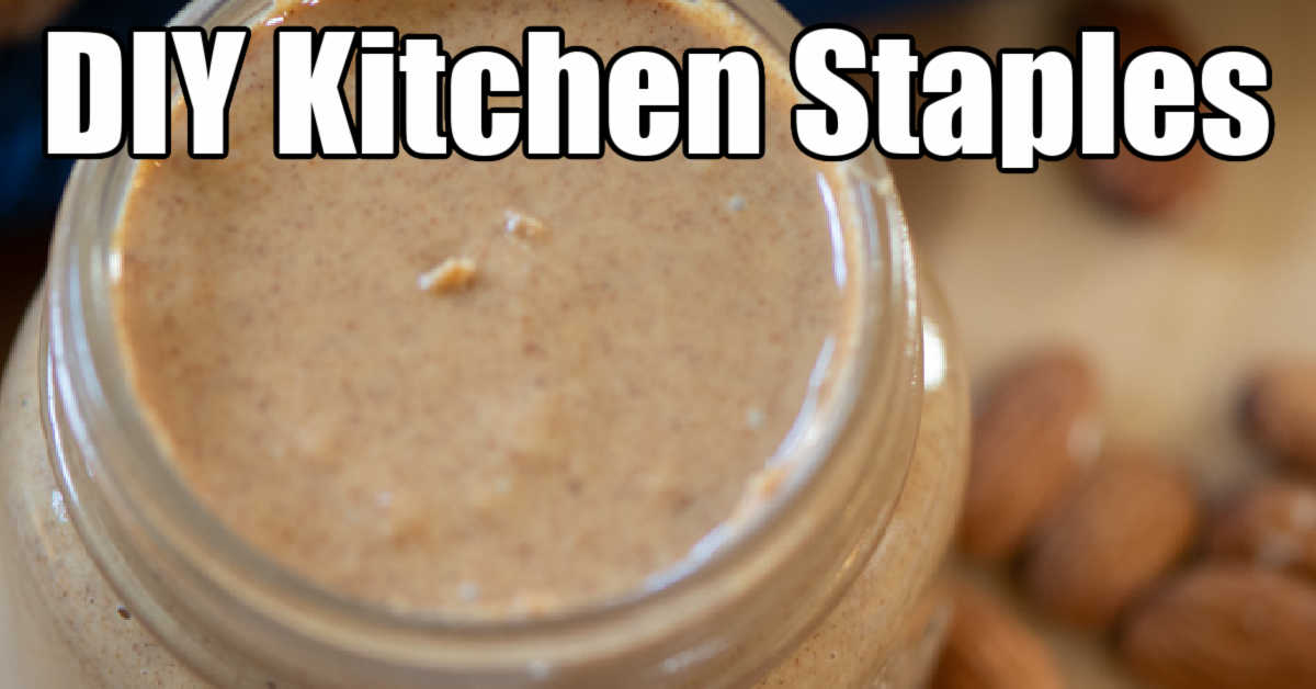 top down view of almond butter with text for DIY kitchen staples