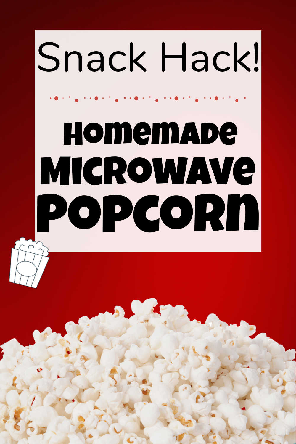 How to Make Homemade Microwave Popcorn for 12 Cents!