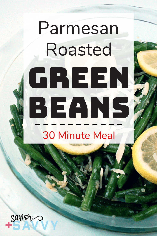 Parmesan Garlic Roasted Green Beans Recipe {30 Minutes}