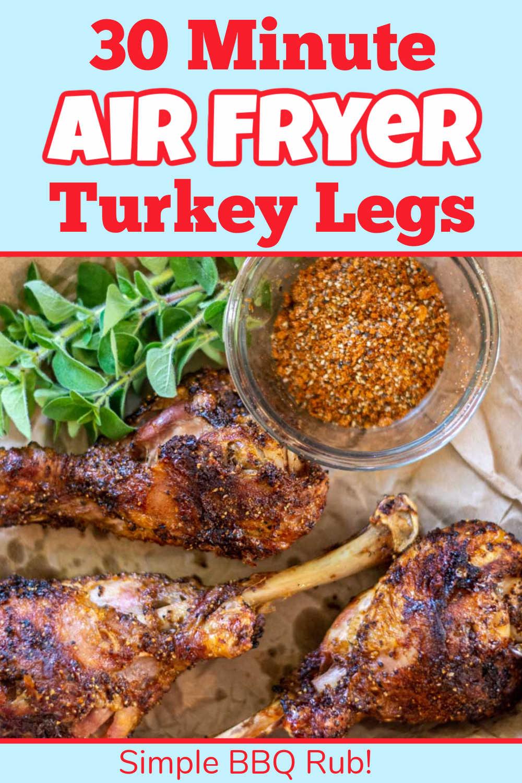 Air Fryer Turkey Legs with Homemade BBQ Rub {30 Minutes}