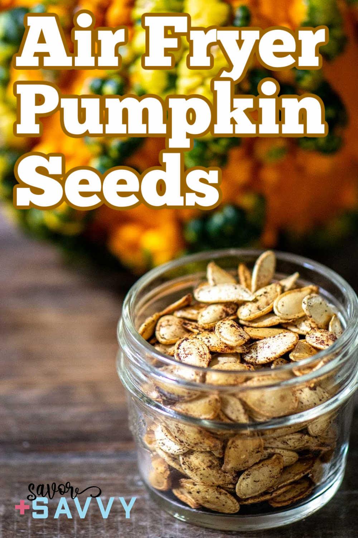 Air Fryer Roasted Pumpkin Seeds {10 Minutes}